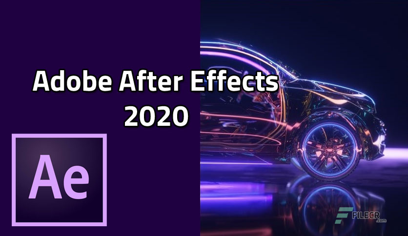 Adobe After Effects 2020 v17.1.4.37 Pre-Activated - FileCR