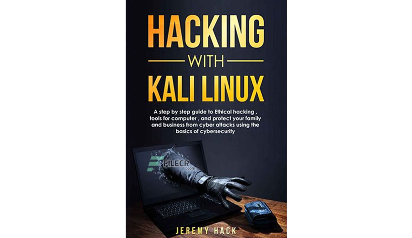 Hacking With Kali Linux by Jeremy Hack