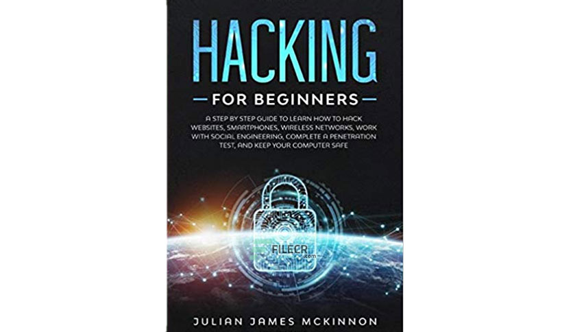 Hacking for Beginners by  Julian James Mckinnon
